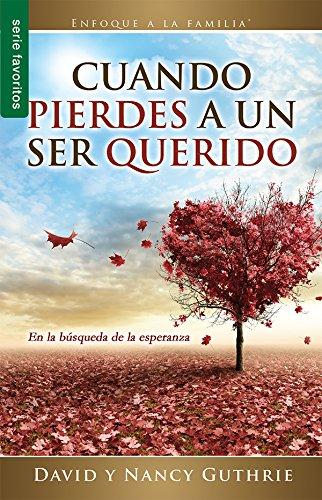Cuando pierdes a un ser querido (Spanish Edition)