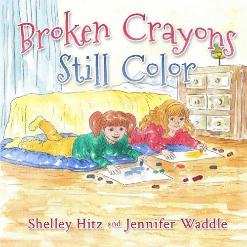 Broken Crayons Still Color (Hope-filled Stories for Kids) (Volume 1)