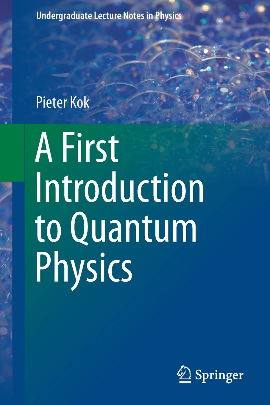 A First Introduction to Quantum Physics (Undergraduate Lecture Notes