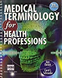 Medical Terminology for Health Professions with Studyware CD-ROM + Webtutor Advantage on Blackboard Printed Access Card Pkg, Ann Ehrlich, 1133801919