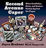Second Avenue Caper: When Goodfellas, Divas, and Dealers Plotted Against the Plague by Brabner, Joyce (2014) Hardcover