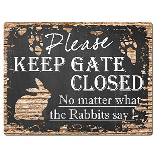 PLEASE KEEP GATE CLOSED No matter what the Rabbits say Tin C