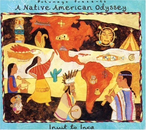 A Native American Odyssey: Inuit to Inca by Putumayo World Music