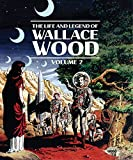 LIFE & LEGEND OF WALLACE WOOD