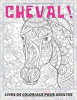 Cheval Livre De Coloriage Pour Adultes French Edition Berube Sofia 9798633705423 Amazon Com Books