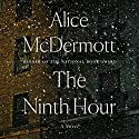 The Ninth Hour: A Novel Audiobook by Alice McDermott Narrated by Euan Morton