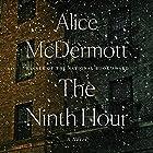 The Ninth Hour: A Novel Hörbuch von Alice McDermott Gesprochen von: Euan Morton