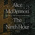 The Ninth Hour: A Novel | Alice McDermott
