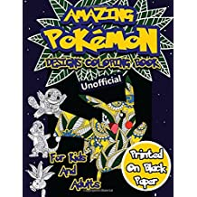 Amazing Pokemon Coloring Book For Kids And Adults 40 Designs Of Best Pokemons Using Patterns Swirls Mandalas Flowers Leaves On Black Paper