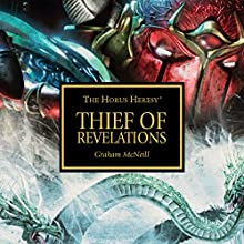 Thief of Revelations: The Horus Heresy Audiobook by Graham McNeill Narrated by Gareth Armstrong, Martyn Ellis, Jonathan Keeble, Toby Longworth