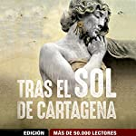 Tras el Sol de Cartagena [After the Sun of Cartagena] | David Zaplana,Ana Ballabriga