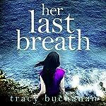 Her Last Breath | Tracy Buchanan