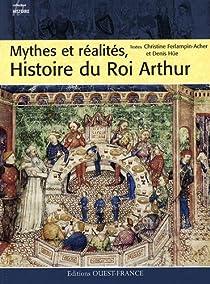 Mythes et réalités, Histoire du Roi Arthur par Ferlampin-Acher