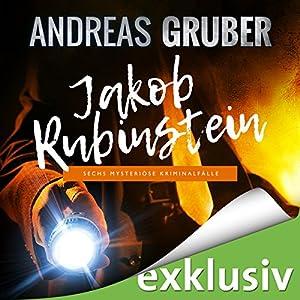 Jakob Rubinstein: Sechs mysteriöse Kriminalfälle Hörbuch