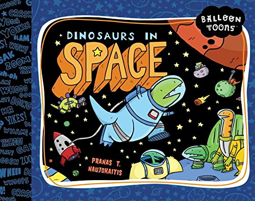 Dinosaurs in Space (Balloon Toons) by Blue Apple Books
