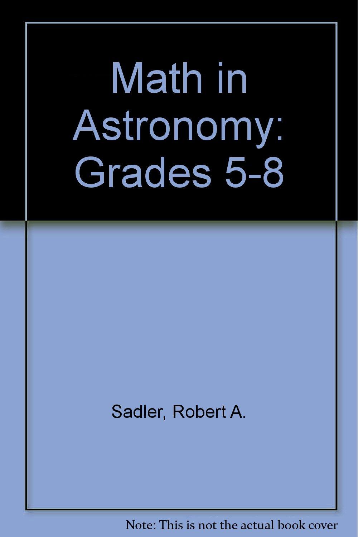 Download Math in Astronomy: Grades 5-8 PDF