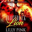 Quarterback Lion: A Paranormal Shapeshifter Romance Audiobook by Lilly Pink Narrated by Dana Richards