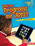 What Are Programs and Apps? (Lightning Bolt Books - Our Digital World)
