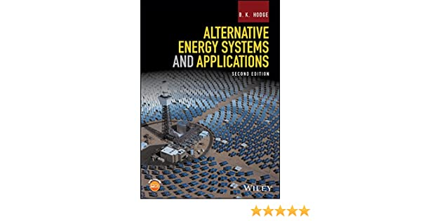 Alternative energy systems and applications b k hodge ebook alternative energy systems and applications b k hodge ebook amazon fandeluxe Image collections