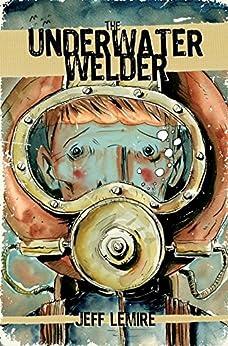 Underwater Welder by [Lemire, Jeff]
