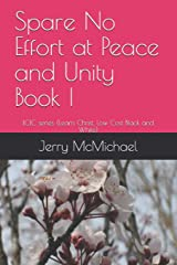 Spare No Effort at Peace and Unity Book I: LCLC series (Learn Christ, Low Cost Black and White) Paperback
