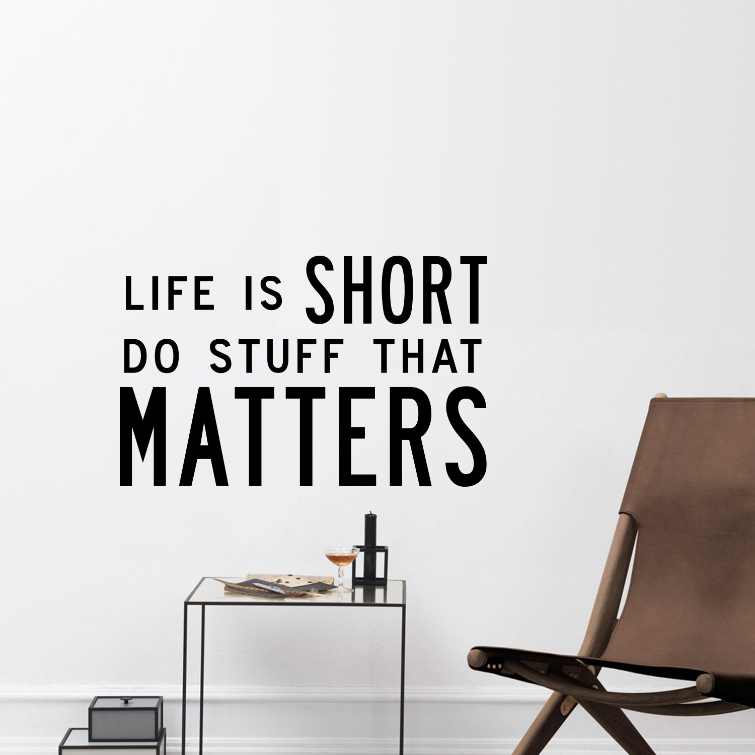 Inspirational Quote Vinyl Wall Art Decal - Life is Short Do Stuff That Matters - 15'' x 24'' - Living Room Bedroom Work Office Motivational Sayings - Removable Sticker Decals Signs