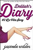 Delilah's Diary #2: La Vita Sexy