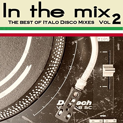 In the Mix, Vol.2 (The Best Of Italo Disco Mixes)