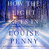 How the Light Gets In: A Chief Inspector Gamache Novel, Book 9