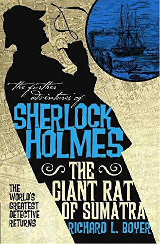 The Further Adventures of Sherlock Holmes: The Giant Rat of Sumatra (Further Adventures of Sherlock Holmes (Paperback)) Richard L. Boyer