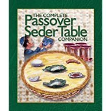 The Complete Passover Seder Table Companion