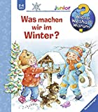 Was machen wir im Winter? (Wieso? Weshalb? Warum? junior, Band 58)
