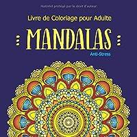 Livre de Coloriage pour Adulte Mandalas Anti-Stress: Coloriage Mandalas de Fleurs et Papillons pour la Relaxation, Méditation, Calme Et Soulagement Du Stress, Cadeau pour Femme, Maman