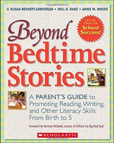 Beyond Bedtime Stories: A Parent's Guide to Promoting Reading, Writing, and Other Literacy Skills from Birth to 5 pdf