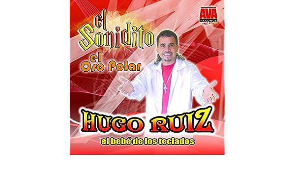 El Sonidito de Hugo Ruiz El Bebe De Los Teclados en Amazon Music - Amazon.es
