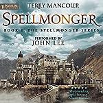 Spellmonger: Spellmonger, Book 1 | Terry Mancour