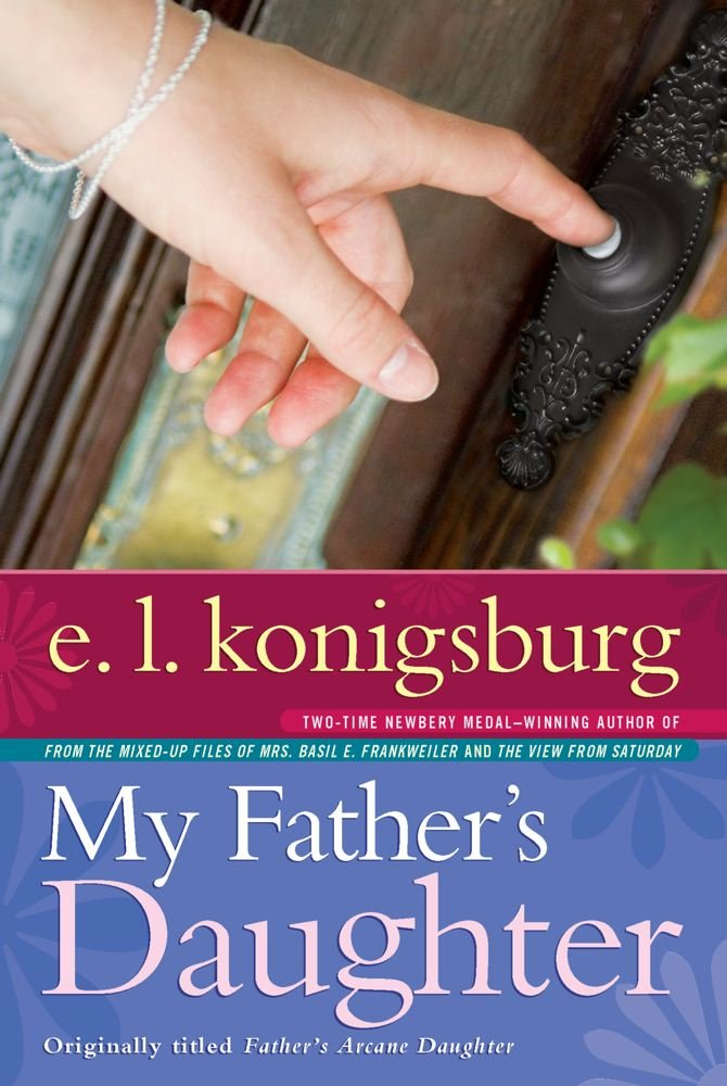 My Fathers Daughter E L Konigsburg