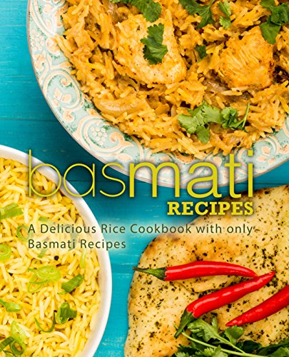 Basmati Recipes: A Delicious Rice Cookbook with only Basmati Recipes by BookSumo Press