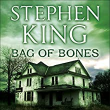 Bag of Bones Audiobook by Stephen King Narrated by Stephen King