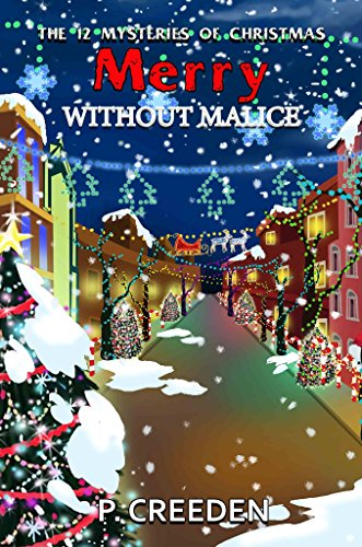Merry Without Malice (THE 12 MYSTERIES OF CHRISTMAS) by [Creeden, P.]