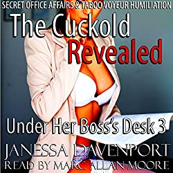 Under Her Boss's Desk 3: the Cuckold Revealed