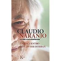 Claudio Naranjo, la vida y sus enseñanzas