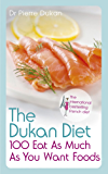 The Dukan Diet 100 Eat As Much As You Want Foods