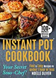 Instant Pot Cookbook: 100+ Healthy & Delicious Instant Pot Recipes - Fast & Easy Pressure Cooker Recipes in Under 1 hour or Less For Busy Couples & Family ... For Two, Electric Pressure Cooker Cookbook)