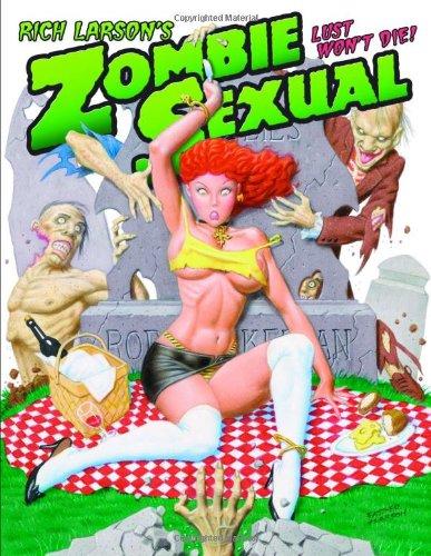 Rich Larson's Zombie Sexual: Lust Won't Die!