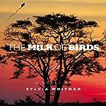 The Milk of Birds | Sylvia Whitman