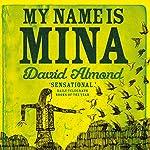 My Name Is Mina | David Almond