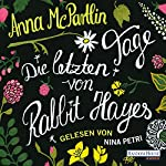 Die letzten Tage von Rabbit Hayes | Anna McPartlin
