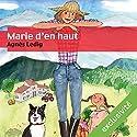 Marie d'en haut | Livre audio Auteur(s) : Agnès Ledig Narrateur(s) : Marie Bouvier
