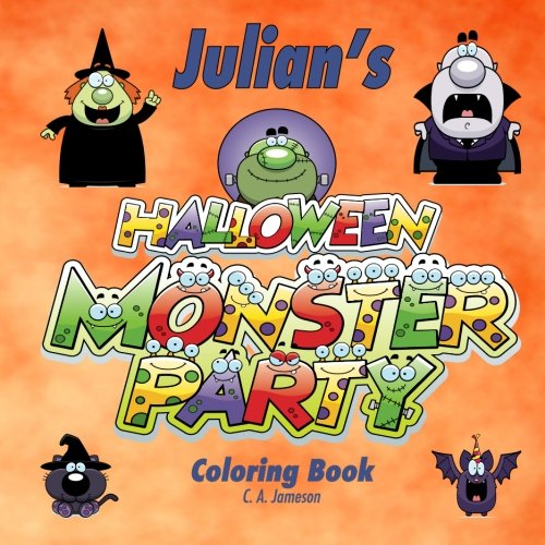 Julian's Halloween Monster Party Coloring Book (Personalized Books for Children) (Personalized Children's -